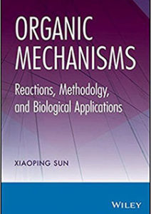Dr. Sun Organic Mechanisms: Reactions, Methodology, and Biological Applications